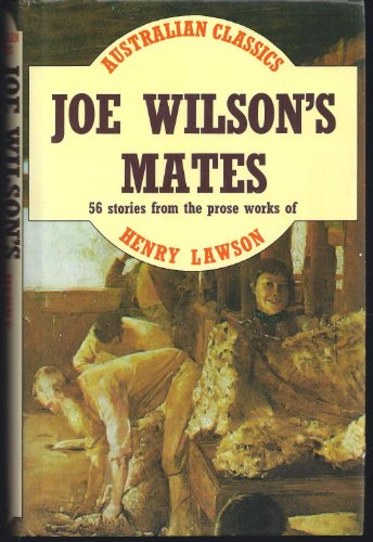 Joe Wilson's Mates; 56 Stories From The: Lawson, Henry