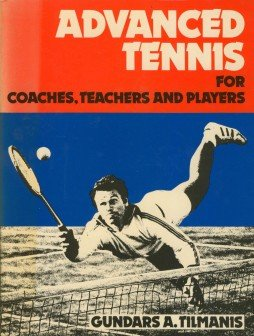9780855520380: Advanced Tennis for Coaches, Teachers, And Players