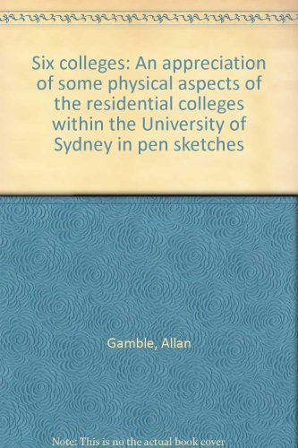 Six colleges: An appreciation of some physical aspects of the residential colleges within the ...