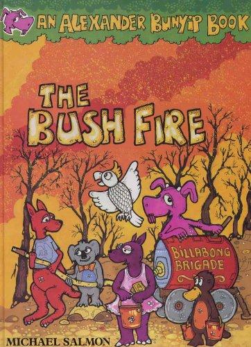 9780855584740: The Bush Fire (An Alexander Bunyip Book)