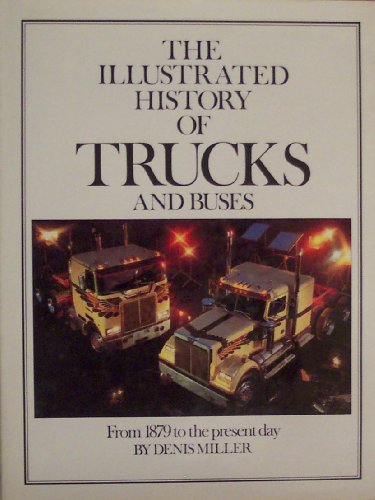 9780855585532: An illustrated history of trucks and buses (A quarto book)