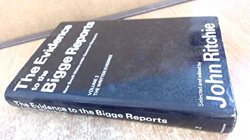 The Evidence To The Bigge Reports, New: Ritchie, John (ed);