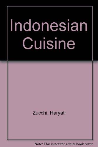 Indonesian Cuisine: Zucchi, Haryati