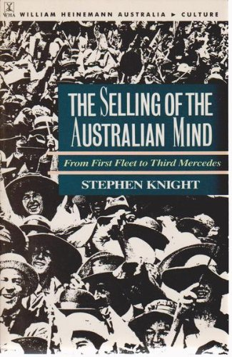 The selling of the Australian mind: From: Knight, Stephen Thomas
