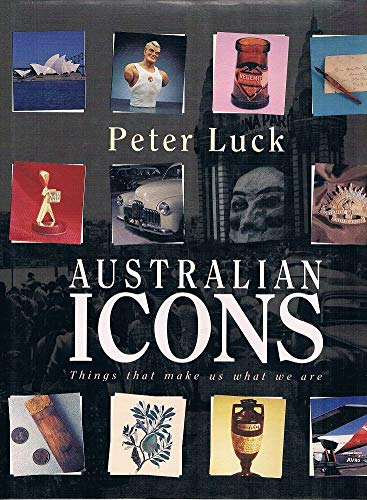 AUSTRALIAN ICONS Things that make us what we are