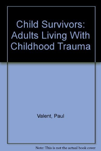 9780855615529: Child Survivors: Adults Living With Childhood Trauma
