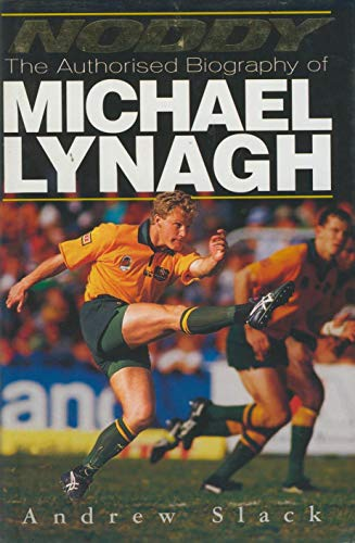 9780855615710: Noddy: Authorised Biography of Michael Lynagh