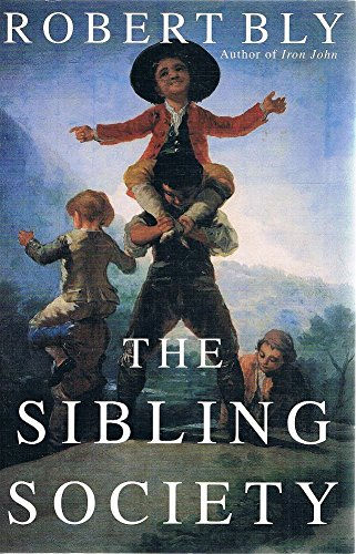 9780855615888: The Sibling Society [Paperback] by Robert Bly