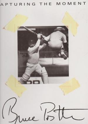 Capturing the Moment. Bruce Postle. Photographs of Australian Sport: Postle, Bruce - Text By ...