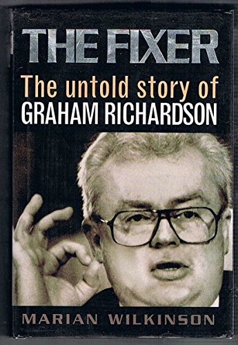 9780855616854: The fixer: The untold story of Graham Richardson