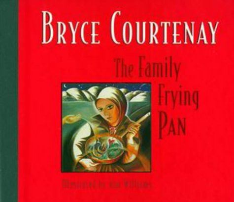 The Family Frying Pan: Library Edition: Courtenay, Bryce