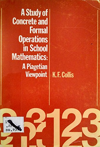 9780855631260: A Study of Concrete and Formal Operations in School Mathematics: A Piagetian Viewpoint (A.C.E.R. research series)