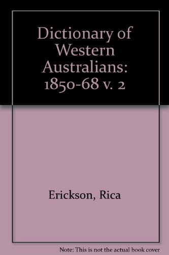 Dictionary of Western Australians 1829-1914. Volume 2: Bond 1850-1868: With Supplement