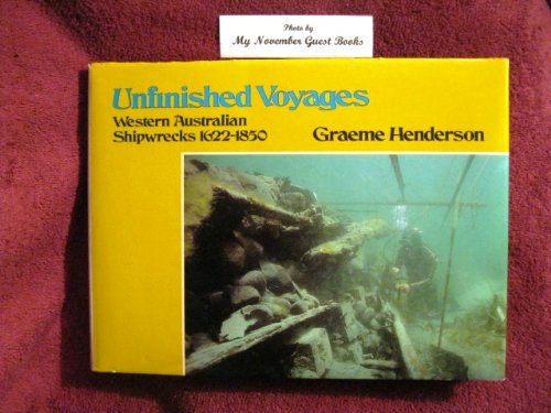 9780855641764: Unfinished Voyages: Western Australian Shipwrecks, 1622-1850