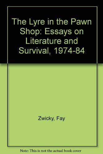 9780855642358: The Lyre in the Pawn Shop: Essays on Literature and Survival, 1974-1984