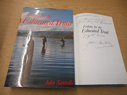 Fishing for the educated trout.: Sautelle, John