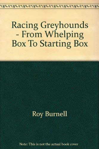 9780855664169: Racing greyhounds: From whelping box to starting box