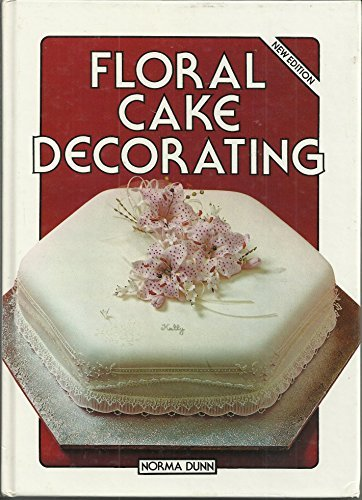 Floral Cake Decorating: Dunn, Norma