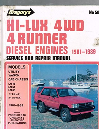 9780855666293: Toyota Hi-Lux 4wd 4 Runner Diesel: Ln46/Ln/61/Ln65, 2.2 Litre (L) Engine, 2.4 (2l) Engine, 1981/1988 (Gregory's scientific publications service & repair manual)