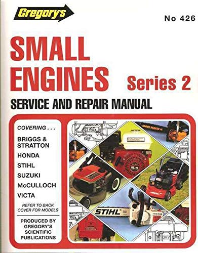 9780855667016: Gregory's Motoring Books and Guides: Small Engines Series 2: Covering Suzuki, Stihl, Victa Power Torque Mcculloch Two Stroke Engines, Briggs, Stratton and Honda Four Stroke