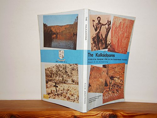 9780855684839: The Kalkadoons: a Study of an Aboriginal Tribe on the Queensland Frontier
