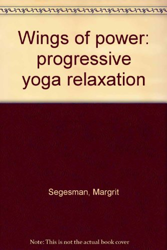 9780855720551: Wings of power: progressive yoga relaxation