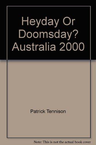 Heyday or Doomsday: Australia 2000: Tennison, Patrick Joseph