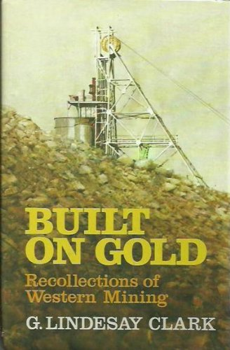 9780855721374: Built on gold: Recollections of western mining