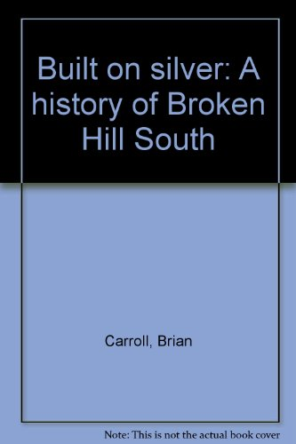 Bult on Silver A History of Broken Hill South