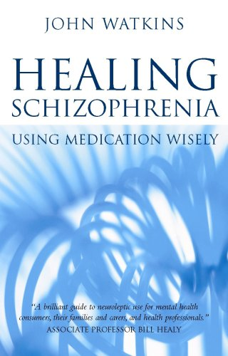 9780855723767: Healing Schizophrenia: Using Medication Wisely