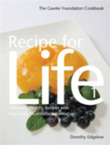 9780855723897: Recipe for Life 1: The Gawler Foundation Cookbook Delicious, Healthy Recipes with Important Nutritional Information
