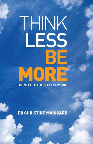 9780855723941: Think Less Be More:Mental Detox for Everyone
