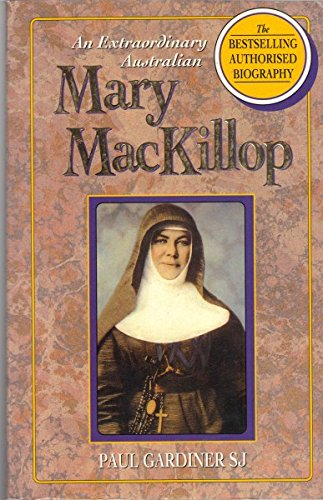 9780855740382: An Extraordinary Australian: Mary MacKillop : The Authorised Biography