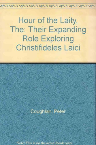 9780855740603: Hour of the Laity: Their Expanding Role- Exploring Christifideles Laici the Pope's Key Document on the Laity- Easyread Version, Commentary and Group Discussion Questions