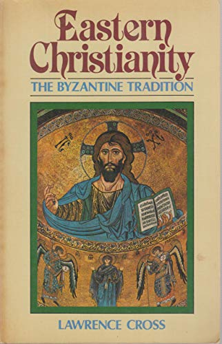 9780855741488: Eastern Christianity: The Byzantine Tradition