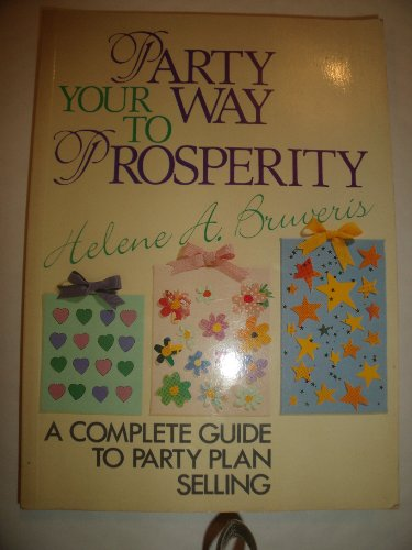 9780855748975: Party Your Way to Prosperity - a Complete Guide to Party Plan Selling