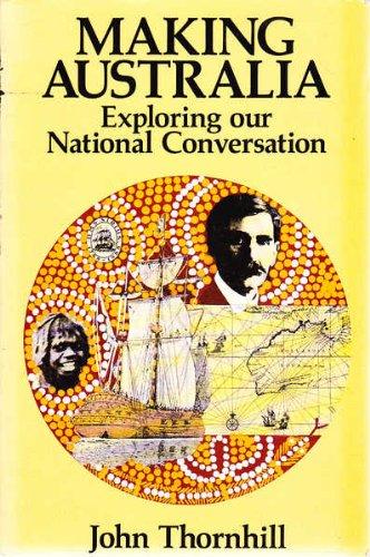 9780855748999: Making Australia: Exploring our national conversation