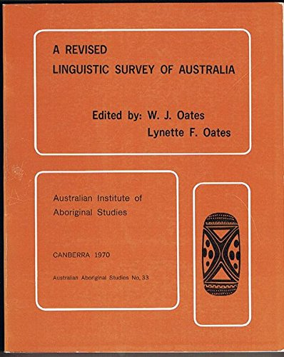 A Revised Linguistic Survey of Australia. Australian Aboriginal Studies No. 33. Linguistic Series...