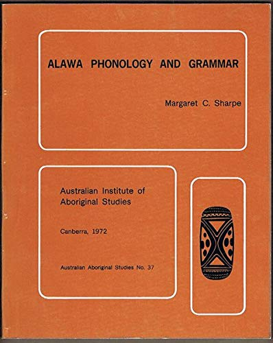 Alawa Phonology and Grammar: Margaret C. Sharpe