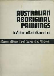 9780855750299: Australian aboriginal paintings in western and central Arnhem land;: Temporal sequences and elements of style in Cadell River and Deaf Adder Creek art (Australian aboriginal studies)
