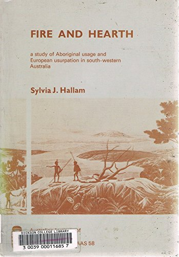 9780855750367: Fire and hearth: A study of Aboriginal usage and European usurpation in south-western Australia (Australian Aboriginal studies)