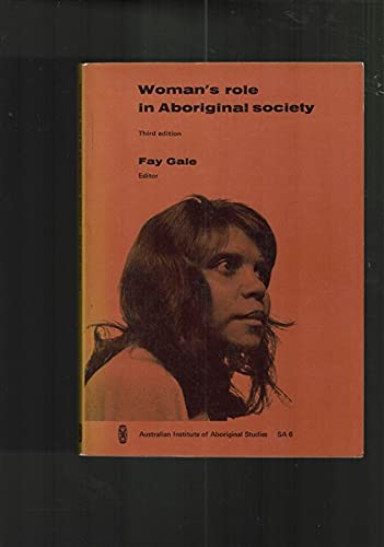 Woman's Role in Aboriginal Society (Third Edition): Fay Gale (ed.)