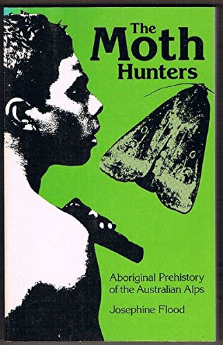 9780855750855: The moth hunters: Aboriginal prehistory of the Australian Alps