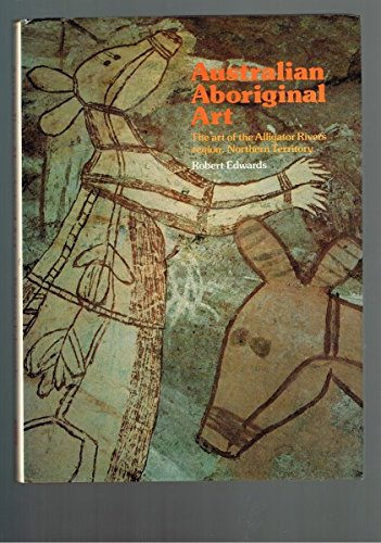 Australian aboriginal art: The art of the Alligator Rivers region, Northern Territory (AIAS)