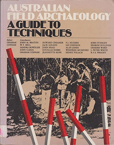 Australian Field Archaeology: A Guide to Techniques: Connah, Graham [Editor]