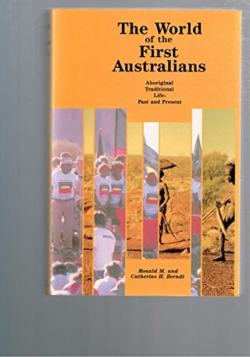 9780855751845: The World of the First Australians: Aboriginal Traditional Life : Past and Present