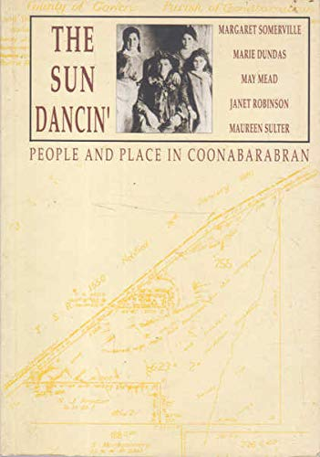 9780855752538: The Sun Dancin: People and Place in Coonabarabran
