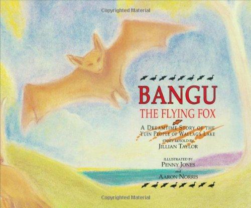 9780855752576: Bangu the Flying Fox: A Dreamtime Story of the Yuin People of Wallaga Lake