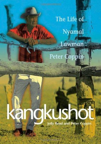 Kangkushot: The Life Of Nyamal Lawman, Peter: Read, Jolly &