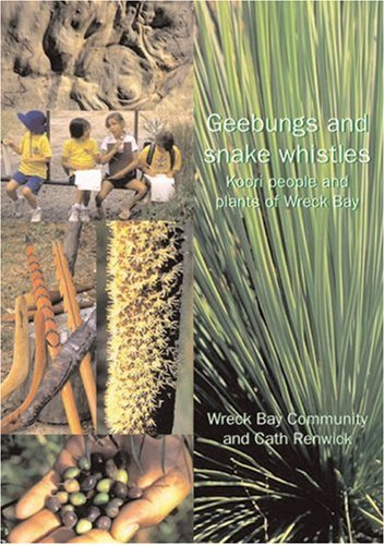 9780855753627: Geebungs & Snake Whistles: Koori People and Plants of Wreck Bay